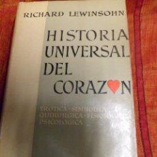 Libros de segunda mano: HISTORIA UNIVERSAL DEL CORAZÓN. RICHARD LEWINSOHN. AGUILAR. 1962. Lote 50093177
