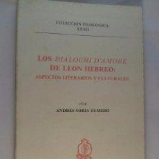 Libros de segunda mano: LOS DIALOGHI D`AMORE DE LEON HEBREO: ASPECTOS LITERARIOS Y CULTURALES. ANDRÉS SORIA OLMEDO. Lote 50094017
