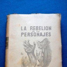 Libros de segunda mano: LA REBELIÓN DE LOS PERSONAJES - CECILIO BENÍTEZ DE CASTRO - EDITORIAL JUVENTUD 1940. Lote 50120484