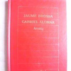 Libros de segunda mano: ASSAIG. BROSSA, JAUME/ ALOMAR, GABRIEL. 1987. Lote 50121767
