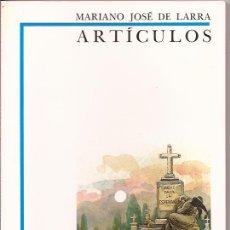 Libros de segunda mano: ARTÍCULOS - MARIANO JOSÉ DE LARRA - BIBLIOTECA DIDÁCTICA ANAYA. Lote 50159923