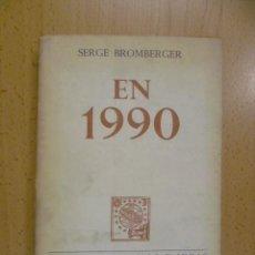 Libros de segunda mano: EN 1990. SERGE BROMBERGER. ED. ALFAGUARA (HOMBRES, HECHOS E IDEAS Nº XI). TIRADA DE 2.000 EJEM. 1967. Lote 50170477