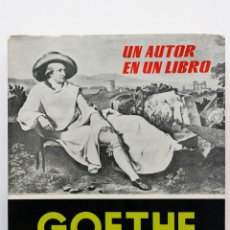 Libros de segunda mano: UN AUTOR EN UN LIBRO- GOETHE. Lote 50172002