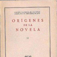 Libros de segunda mano: ORÍGENES DE LA NOVELA. TOMO II. MARCELINO MENÉNDEZ PELAYO. ALDUS, S.A. 1943. Lote 50211450