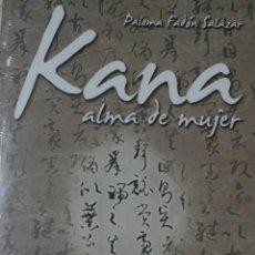 Libros de segunda mano: KANA ALMA DE MUJER DE PALOMA FADÓN SALAZAR.2009. Lote 50328940