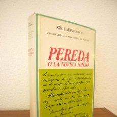 Libros de segunda mano: JOSÉ F. MONTESINOS: PEREDA O LA NOVELA IDILIO (CASTALIA, 1969) ENC. TELA CON SOBRECUBIERTA. Lote 50377167