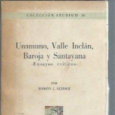 Libros de segunda mano: UNAMUNO VALLE INCLÁN BAROJA Y SANTAYANA, ENSAYOS CRÍTICOS, RAMÓN SENDER, MÉJICO 1955, COL.STUDIUM 10. Lote 50506984