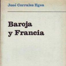 Libros de segunda mano: CORRALES EGEA, JOSÉ: BAROJA Y FRANCIA. I- FRANCIA EN BAROJA. II- BAROJA EN FRANCIA. Lote 50574659