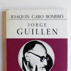 Libros de segunda mano: JORGE GUILLEN- JOAQUIN CARO ROMERO. Lote 53475007