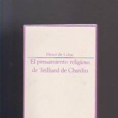 Gebrauchte Bücher - EL PENSAMIENTO RELIGIOSO DE TEILHARD DE CHARDIN - HENRI DE LUBAC - ED. TAURUS 1967 - 50666287