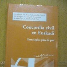 Libros de segunda mano: CONCORDIA CIVIL EN EUSKADI. ESTRATEGIAS PARA LA PAZ . Lote 50757875