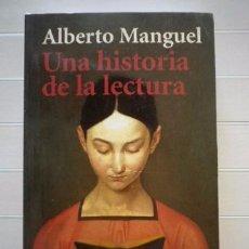 Libros de segunda mano: MANGUEL, ALBERTO - UNA HISTORIA DE LA LECTURA - ALIANZA EDITORIAL. Lote 50817197