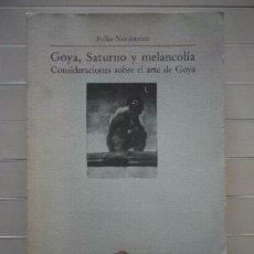 Libros de segunda mano: FOLKE NORDSTRÖM - GOYA, SATURNO Y MELANCOLÍA. CONSIDERACIONES SOBRE EL ARTE DE GOYA. Lote 50817191