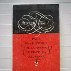 Libros de segunda mano: HEINE, HEINRICH - PARA UNA HISTORIA DE LA NUEVA LITERATURA ALEMANA - EDICIONES FELMAR - ENVÍO 1€. Lote 50817345