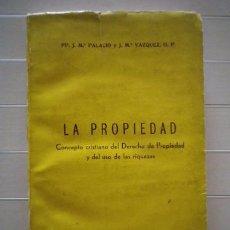 Libros de segunda mano: ENQUIRIDIÓN: LA PROPIEDAD. CONCEPTO CRISTIANO DEL DERECHO DE PROPIEDAD Y DEL USO DE LAS RIQUEZAS. Lote 50817401