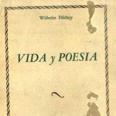 Libros de segunda mano: DILTHEY : VIDA Y POESÍA (FONDO DE CULTURA, 1945) PRIMERA EDICIÓN. Lote 51046533