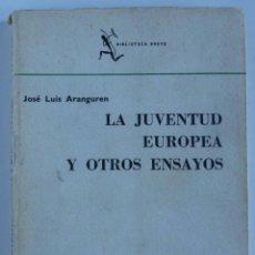Libros de segunda mano: LA JUVENTUD EUROPEA Y OTROS ENSAYOS - AUTOR: JOSÉ LUIS ARANGUREN -. Lote 51201396