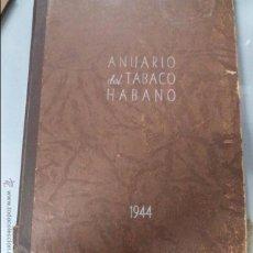 Libros de segunda mano: ANUARIO DEL TABACO CUBANO,1944,HABANOS,TABACO,PUROS,CUBA,LA HABANA,ORIGINAL,MUY RARO. Lote 51370375