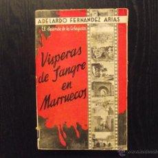 Libros de segunda mano: VISPERAS DE SANGRE EN MARRUECOS, ADELARDO FERNANDEZ ARIAS. Lote 51405632