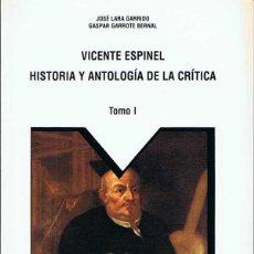 Libros de segunda mano: VICENTE ESPINEL. HISTORIA Y ANTOLOGÍA DE LA CRÍTICA (2 VOLS) - JOSÉ LARA GARRIDO Y GASPAR GARROTE. Lote 51496980