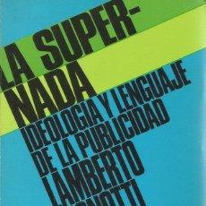 Libros de segunda mano: LAMBERTO PIGNOTTI. LA SUPER-NADA. IDEOLOGÍA Y LENGUAJE DE LA PUBLICIDAD. RM71253. . Lote 51704348