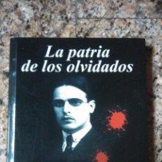 Libros de segunda mano: LA PATRIA DE LOS OLVIDADOS (1ª EDICION) - ANTONIO TORAL (ARTIS PLUMA 2008). Lote 51886560