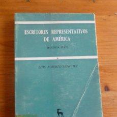 Libros de segunda mano: ESCRITORES REPRESENTATIVOS DE AMERICA.L.ALBERTO SANCHERZ.2º SERIE.GREDOS. 1971 204 PAG SERIE ABIERTA. Lote 52123111