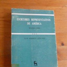 Libros de segunda mano: ESCRITORES REPRESENTATIVOS DE AMERICA.L.ALBERTO SANCHERZ.2º SERIE.GREDOS. 1971 204 PAG SERIE ABIERTA. Lote 52123190