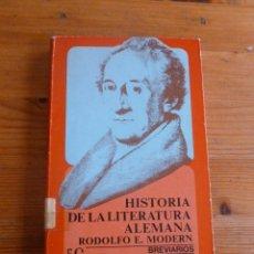 Libros de segunda mano: HISTORIA DE LA LITERATURA ALEMANA. RODOLFO E. MODERN. ED.FONDO CULTURA ECONOMICA. 1961 367 PAG. Lote 52235500