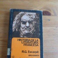 Libros de segunda mano: HISTORIA DE LA LITERATURA FRANCESA. ESCARPIT.FONDO CULTURA ECONOMICA. 1974 198 PAG. Lote 52238931
