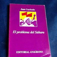 Libros de segunda mano: EL PROBLEMA DEL SAHARA. JUAN GOYTISOLO. MUY DIFICIL. Lote 52435468