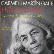 Libros de segunda mano: CARMEN MARTÍN GAITE. HILO A LA COMETA. ESPASA CALPE. 1995. Lote 52603806