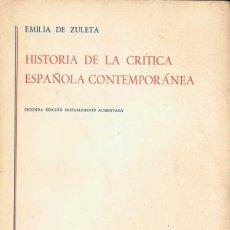 Libros de segunda mano: HISTORIA DE LA CRÍTICA ESPAÑOLA CONTEMPORÁNEA - EMILIA DE ZULETA. Lote 52614198