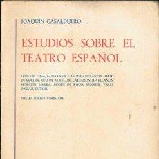 Libros de segunda mano: ESTUDIOS SOBRE EL TEATRO ESPAÑOL - JOAQUÍN CASALDUERO. Lote 52614750