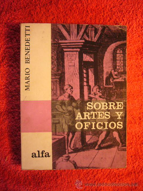 MARIO BENEDETTI: - SOBRE ARTES Y OFICIOS (ENSAYO) - (MONTEVIDEO, 1968) (PRIMERA EDICION) (Libros de Segunda Mano (posteriores a 1936) - Literatura - Ensayo)