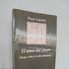 Libros de segunda mano: EL AMOR DEL CENSOR ENSAYO SOBRE EL ORDEN DOGMATICO. PIERRE LEGENDRE. ANAGRAMA 1979. VER FOTOGRAFIAS.. Lote 53075173