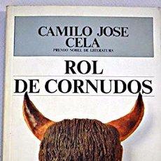 Libros de segunda mano: ROL DE CORNUDOS (1989) - CAMILO JOSÉ CELA - ISBN: 9788401381560. Lote 53111336