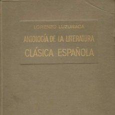 Libros de segunda mano: ANTOLOGÍA DE LA LITERATURA CLÁSICA ESPAÑOLA - LORENZO LUZIRIAGA. Lote 53270231
