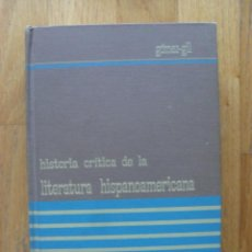 Libros de segunda mano: HISTORIA CRITICA DE LA LITERATURA HISPANOAMERICANA, GOMEZ GIL. Lote 53398509