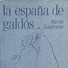 Libros de segunda mano: MARÍA ZAMBRANO : LA ESPAÑA DE GALDÓS. DIBUJOS DE RAMÓN GAYA. (ED. LA GAYA CIENCIA, ENSAYO, 1982). Lote 53431703