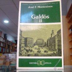 Libros de segunda mano: JOSÉ F. MONTESINOS: GALDÓS, TOMO 1 Y 2 (CASTALIA, 2003). Lote 53480671