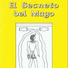 Libros de segunda mano: EL SECRETO DEL MAGO - MIGUEL ANGEL MOLTÓ (FIRMADO POR EL AUTOR). Lote 53502035