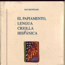 Libros de segunda mano: EL PAPIAMENTO, LENGUA CRIOLLA HISPÁNICA. DAN MUNTEANU, EDITORIAL GREDOS. MADRID, 2009.. Lote 176188848