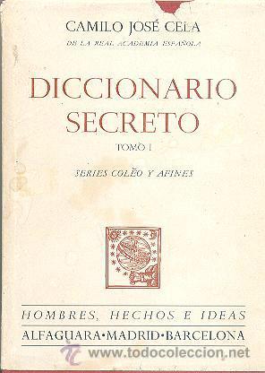 DICCIONARIO SECRETO CAMILO JOSÉ CELA TOMO 1 Y 2 ALFAGUARA (Libros de Segunda Mano (posteriores a 1936) - Literatura - Ensayo)