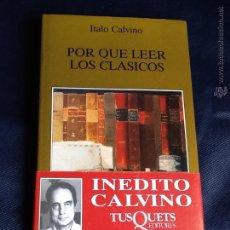 Libros de segunda mano: POR QUÉ LEER LOS CLASICOS. ITALO CALVINO. Lote 53634184