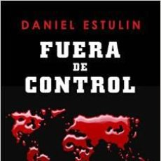 Libros de segunda mano: FUERA DE CONTROL, DANIEL ESTULIN. Lote 53793153