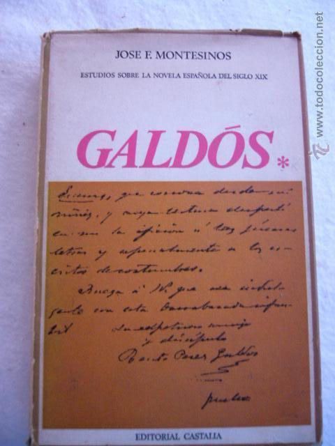 GALDÓS * JOSÉ F. MONTESINOS (Libros de Segunda Mano (posteriores a 1936) - Literatura - Ensayo)