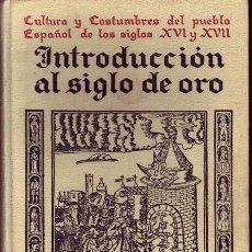 Libros de segunda mano: INTRODUCCIÓN AL SIGLO DE ORO. LUDWIG PFANDL. ED. ARALUCE. BARCELONA, 1959.TERCERA EDICIÓN ESPAÑOLA. Lote 53910928