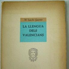Libros de segunda mano: LA LLENGUA DELS VALENCIANS M.SANCHÍS GUARNER VALÈNCIA VIVES MORA 1960 PRIMERA EDICIÓ. Lote 53960957