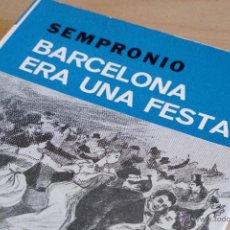 Libros de segunda mano: BIBLIOTECA SELECTA 503 - BARCELONA ERA UNA FESTA - SEMPRONIO 190. Lote 53975825